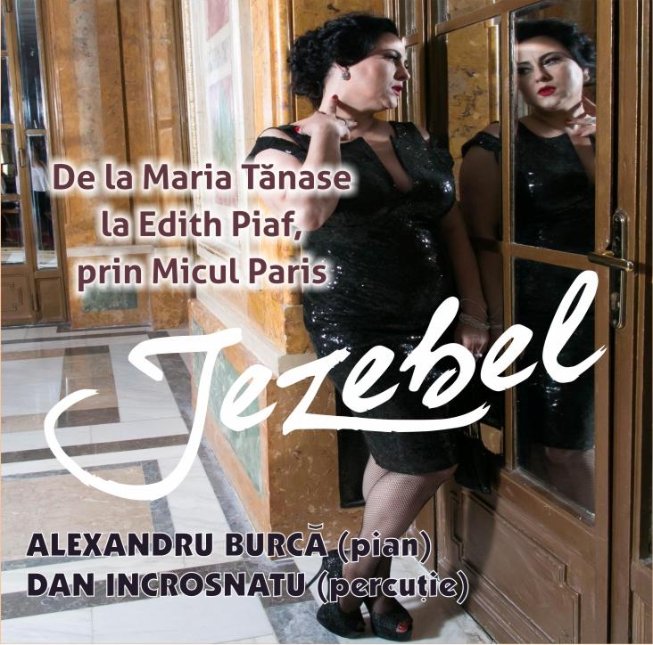 """""""De la Maria Tanase la Edith Piaf, prin Micul Paris""""- Concert Jezebel: Sambata, 6 ianuarie, ora 20:00"""